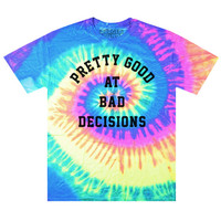 Bad Decisions Tie Dye T-Shirt