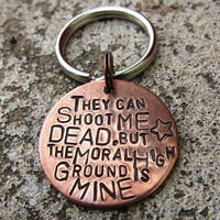 Doctor Who Quote - Moral High Ground - Hand Stamped Key chain