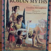 Storybook of Roman Myths Retold by Geraldine McCaughrean 2001