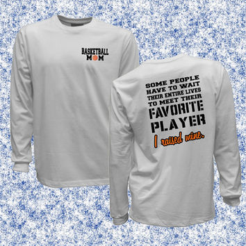 Basketball Mom Favorite Player I Raised Mine unisex long sleeve shirt, Im Raising Mine tee, cold weather long sleeve gift, proud sports Mom