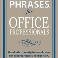 Perfect Phrases for Office Professionals