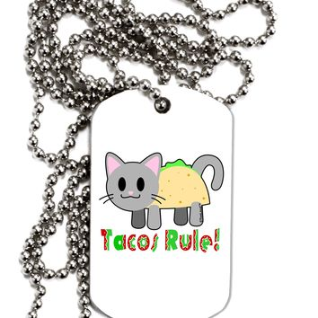 Tacos Rule Taco Cat Design Adult Dog Tag Chain Necklace by TooLoud