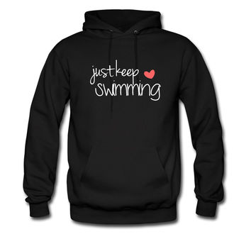 Just Keep Swimming hoodie sweatshirt tshirt