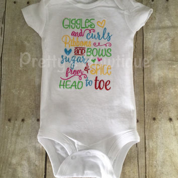 Giggles and curls Ribbons and bows sugar and spice from head to toe  Bodysuit or shirt can be customized