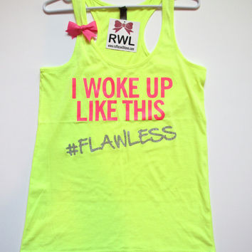 SALE -  I WOKE UP LIKE THIS, FLAWLESS - Racerback Tank - Ruffles with Love - Womens Fitness - Workout Clothing - Workout Shirts with Sayings