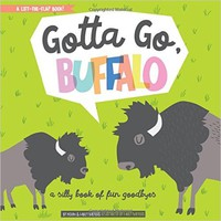 Gotta Go, Buffalo: A Silly Book of Fun Goodbyes (BabyLit) Hardcover – March 7, 2017