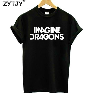 New Women Tshirt IMAGINE DRAGONS Letters Print Cotton Casual Funny Shirt For Girl Top Tee Hipster Tumblr Drop Ship ZT203-27