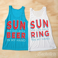 Beach Bachelorette Party Shirts - Sun and Sand and a Ring on my Hand