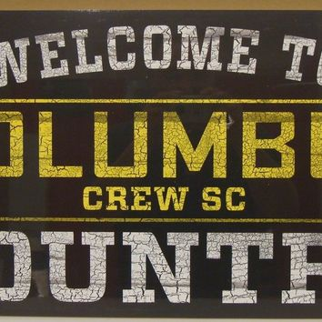 "COLUMBUS CREW SC WELCOME TO COUNTRY WOOD SIGN 13""X24'' NEW WINCRAFT"