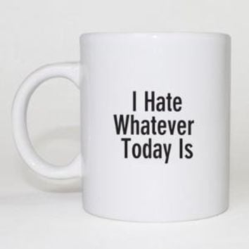 Onion Store > 'I Hate Whatever Today Is' Mug