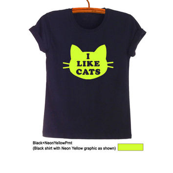 I like cats T Shirt Tee Women Mens Funny Cute Gifts Outfits Clothes Hipster Tumblr Cool Teens Girlfriend Swag Dope Fangirls Fashion Blogger