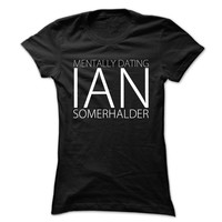 Limited Edition Mentally Dating Ian Somerhalder