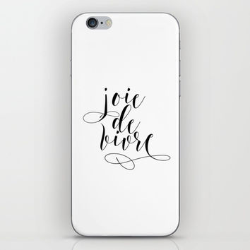 JOIE DE VIVRE, French Quote, French Poster, Inspirational Quote,Typography Print iPhone & iPod Skin by NikolaJovanovic