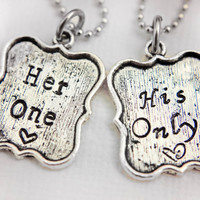Hand Stamped necklace set, Her One & His Only, couple necklaces perfect for anniversaries and engagements