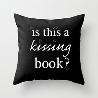is this a kissing book.. princes bride movie funny quote... Throw Pillow by studiomarshallarts