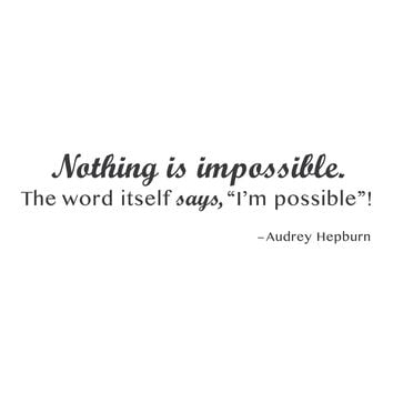 "wall quotes wall decals - ""Nothing is impossible. The word itself says, 'I'm possible'!"""