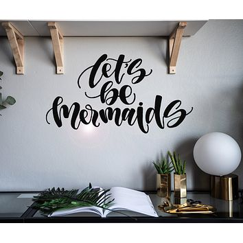 Vinyl Wall Decal Postive Phrase Let's Be Mermaid Words Quote Stickers Mural 28.5 in x 12 in gz018