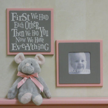 Pink and Gray Baby Nursery Wall Decor - Set of 2 - Photo Frame and Sign - First we had each other, Then we had you, Now we have Everything