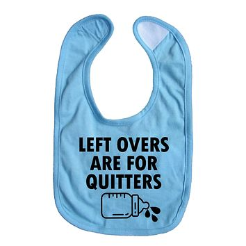 Left Overs Are For Quitters Baby Bib Funny Bottle Baby Shower Gift New Born Unisex