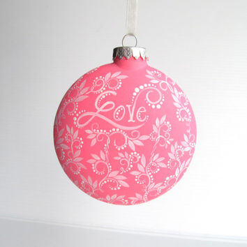 LOVE Hot Pink Hand Painted Glass Christmas Ornament Pink and white