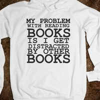 THE PROBLEM WITH READING BOOKS HOODIE