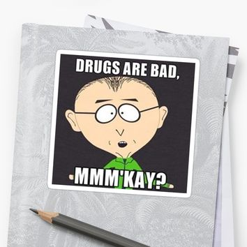 'south park drugs are bad' Sticker by markmcg777