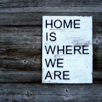 Home Sign - Home Is Where We Are - Wooden Home Sign - Home Decor - Rustic - Custom Sign - Shabby Chic - New Home Sign - Black and White
