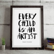 'Every Child Is An Artist' Typography Print
