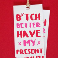 Better Have My Present Gift Tags