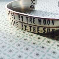 Feel  by the sun, Live by the moon set of two bracelets to share with sister, friend, cousin bracelet made from aluminum 1100, hand stamped