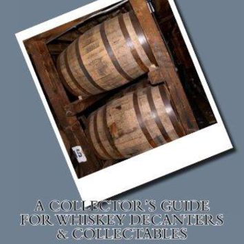 A Collector's Guide for Whiskey Decanters & Collectables
