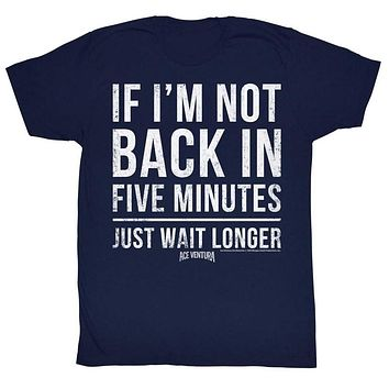 Ace Ventura Tall T-Shirt If I'm Not Back In 5 Minutes Navy Tee