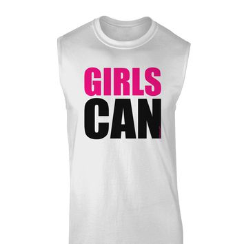 Girls Can Muscle Shirt  by TooLoud