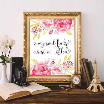 Bible quote Printable Bible verses art Print My soul finds rest in God Psalm 62:1 Scripture Home decor Watercolor flowers 8x10 Digital file