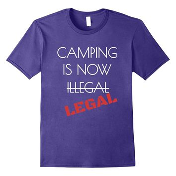 Camping Is Now Illegal Funny Pun T Shirt