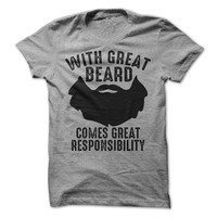 With Great Beard Comes Great Responsibility TShirt Funny Shirt Mens Tshirt Tee