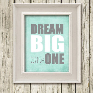 Dream Big Little One Quotes Print Printable Instant Download Poster Wall Art Home Decor Q20107green