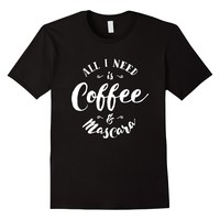 Coffee T-Shirt Women : All I Need Is Coffee And Mascara
