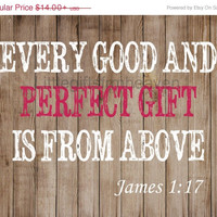SALE James 1:17 Scripture Print- rustic baby room art, every good and, is from above, adoption quote, nursery room print, pink and white