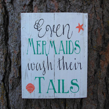 "Joyful Island Creations ""Even mermaids wash their tails"" wood sign/ bathroom sign/ children bathroom sign"