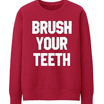 BRUSH YOUR TEETH SMELLS SLOGAN FUNNY THUMBLR FASHION SWEATSHIRT TOP TEE SIZES - Red
