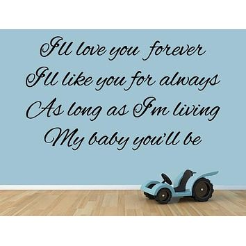 I'll Love You Forever, I'll Like You For Always Wall Decal