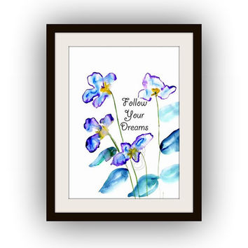 follow your dreams, Inspirational Quotes, Printable Wall Art, watercolor painting, decal, blue flowers, dream decals, quote decor, nursery