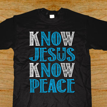 Know Jesus Know Peace T-shirt - Romans 5:1
