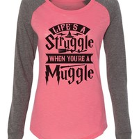 "Womens ""Life's A Struggle When You're A Muggle"" Long Sleeve Elbow Patch Contrast Shirt"