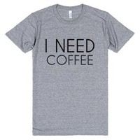 I Need Coffee-Unisex Athletic Grey T-Shirt