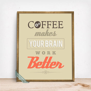 Coffee Makes Your Brain Work Better Print, Typographic Print, Coffee Art, Wall Print, Dorm Wall Art, Bedroom Decor, Mothers Day Gift