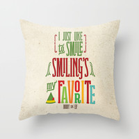 Buddy the Elf! Smiling's My Favorite! Throw Pillow by Noonday Design