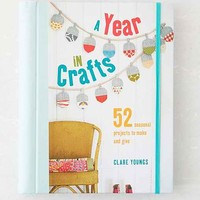 A Year In Crafts: 52 Seasonal Projects To Make And Give By Clare Youngs- Assorted One