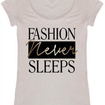 Fashion Never Sleeps Tee
